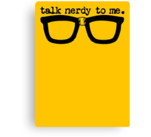 Talk Nerdy To Me Canvas Print