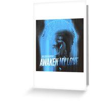 Awaken, My Love! Greeting Card