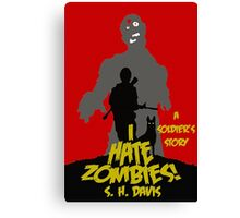 I HATE ZOMBIES Canvas Print