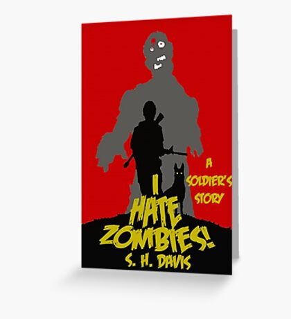 I HATE ZOMBIES Greeting Card
