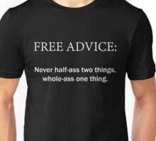 Free Advice - Whole-ass Unisex T-Shirt