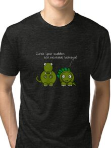 Curse your sudden but inevitable betrayal! (White Text) Tri-blend T-Shirt