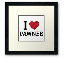 I love Pawnee Framed Print