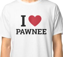 I love Pawnee Classic T-Shirt