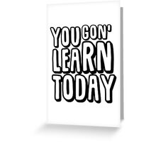 Kevin Hart - Learn Today Greeting Card