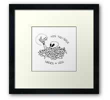 HOPE THEY SERVE NACHOS IN HELL Framed Print