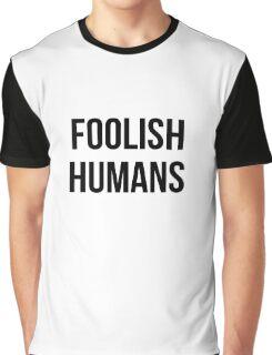 Foolish Humans Graphic T-Shirt