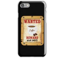 Wanted Coffee iPhone Case/Skin