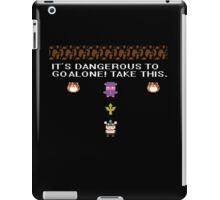 IT'S DANGEROUS TO GO ALONE.. iPad Case/Skin