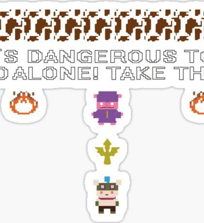 IT'S DANGEROUS TO GO ALONE.. Sticker