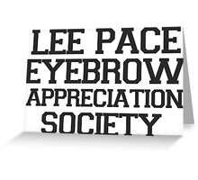 Lee Pace Eyebrow Appreciation Society  Greeting Card