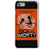 Rick And Morty Forever and Forever a hundred years iPhone Case/Skin