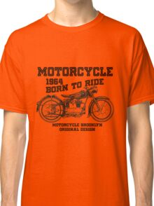 Motorcyle Born to Ride Original Design Classic T-Shirt