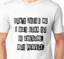 Don't Judge Me Unisex T-Shirt