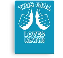 This Girl Loves Math Canvas Print