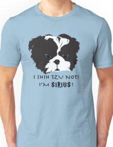 I shih tzu not I'm Sirius pun  Unisex T-Shirt