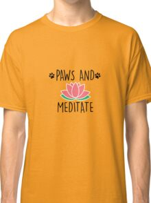 Paws And Meditate Cute Dog Lover Animal Yoga T-Shirt Classic T-Shirt