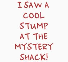 I Saw A Cool Stump At The Mystery Shack! Kids Clothes
