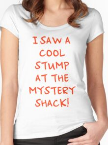 I Saw A Cool Stump At The Mystery Shack! Women's Fitted Scoop T-Shirt
