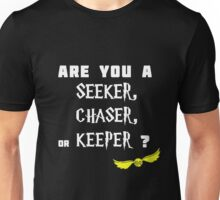 What is your position? Seeker Chaser or Keeper Unisex T-Shirt