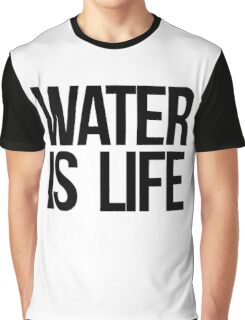 Water is Life Graphic T-Shirt