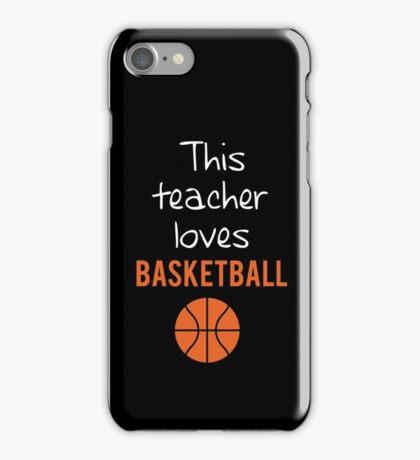 This Teacher Loves Basketball T shirt iPhone Case/Skin
