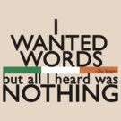 """I wanted words... by amak"