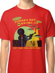 Humans Are Among Us! ver.teal Classic T-Shirt