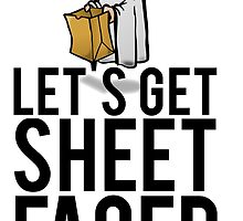 Let's Get Sheet Faced by mralan