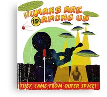 Humans Are Among Us! ver.white Canvas Print