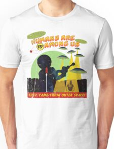 Humans Are Among Us! ver.white Unisex T-Shirt