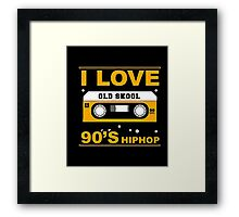 [HOT] I Love Old Skool 90's Hip Hop Music T-Shirt  Framed Print
