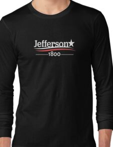 Alexander Musical THOMAS JEFFERSON Burr Election of 1800  Long Sleeve T-Shirt
