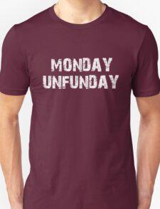 Monday Unfunday T-Shirt