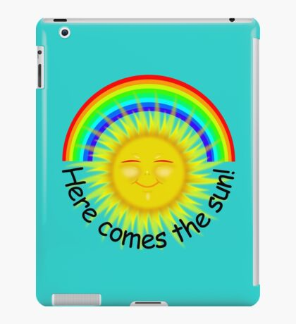 Here comes the sun !!! (black text) iPad Case/Skin