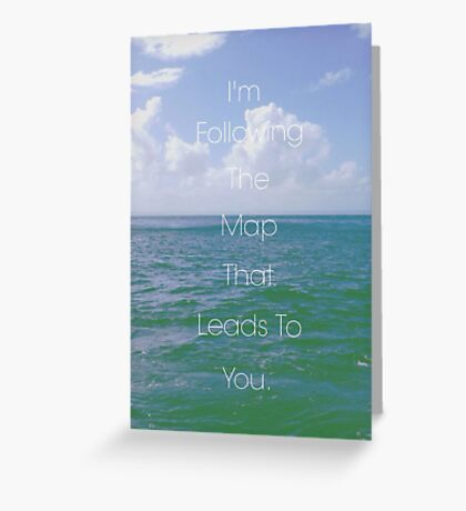 Maps- Maroon 5 lyrics Greeting Card