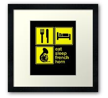 Eat Sleep French Horn Repeat Player Musician Funny T-Shirt  Framed Print