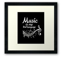 Music is My 2nd Language | Cool Music Lover T-shirt 2 Framed Print