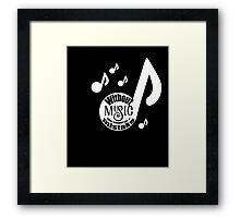 Without Music Life Would Be a Mistake Shirt  Framed Print