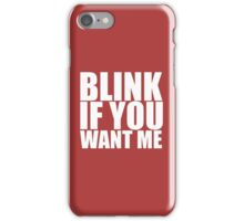 Blink If You Want Me Funny College TEE Cool Hilarious Humor iPhone Case/Skin