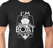 ON A BOAT FUNNY Unisex T-Shirt