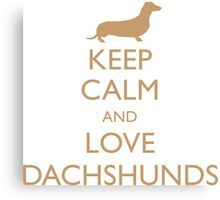 Keep Clam and Love Dachshunds Canvas Print