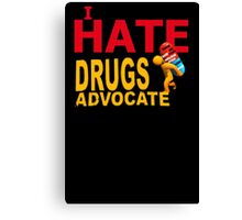 I hate to advocate drugs Canvas Print