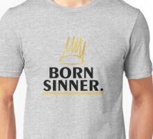born sinner Unisex T-Shirt