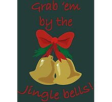 Grab' em by the jingle bells! Photographic Print