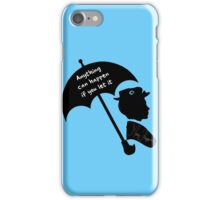 Anything can happen iPhone Case/Skin
