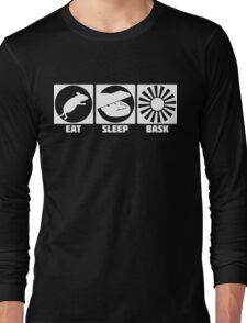 Eat Sleep Bask  Long Sleeve T-Shirt