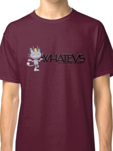 Whatevs But Leave Me-owth of It Classic T-Shirt
