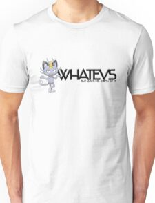 Whatevs But Leave Me-owth of It Unisex T-Shirt