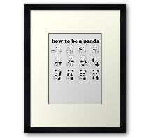 How to be a Panda Framed Print